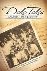 Dale Tales by Sandra Dale Looney (Paperback / softback, 2010)