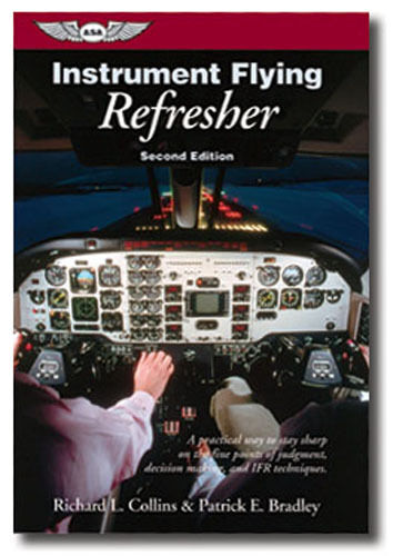 Instrument Flying Refresher by Richard Collins ISBN 1-56027-335-6 ASA-IFR-REF