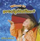 What is Precipitation? by Robin Johnson (Paperback, 2012)