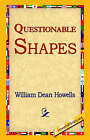 Questionable Shapes by William Dean Howells (Paperback / softback, 2005)