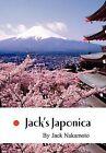 Jack's Japonica by Jack Nakamoto (Hardback, 2011)