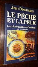 LE PECHE ET LA PEUR - La culpabilisation en Occident XIIIe-XVIIIe s. - Delumeau
