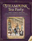 Steampunk Tea Party: Cakes & Toffees to Jams & Teas-30 Neo-Victorian Steampunk Recipes from Far-Flung Galaxies, Underwater Worlds & Airborne Excursions by Jema  Emilly Ladybird  Hewitt (Paperback, 2013)