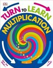 Turn to Learn Multiplication by DK Publishing, DK (Hardback, 2016)