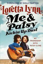 Me & Patsy Kickin' up Dust : My Friendship with Patsy Cline by Patsy Lynn and Loretta Lynn (2020, Hardcover)