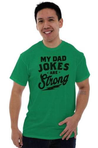 My Dad Jokes Are Strong Cool Gift Cute Edgy Corny Jokes Papa Classic T Shirt Tee