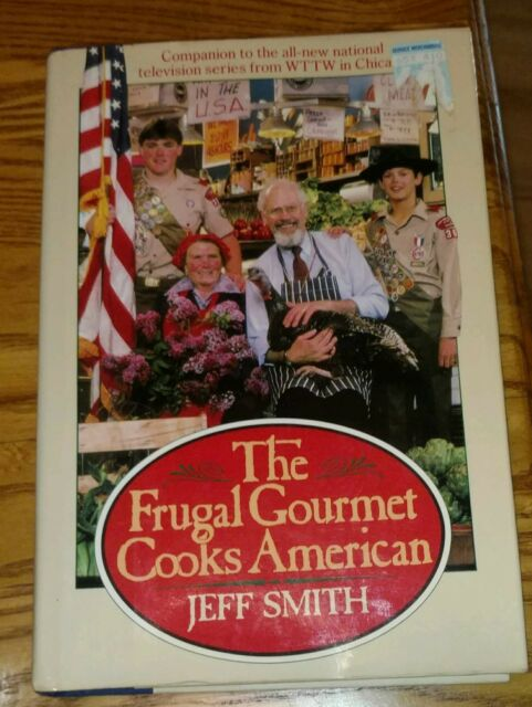 The Frugal Gourmet Cooks American by Jeff Smith (1995, Hardcover, Large Type)