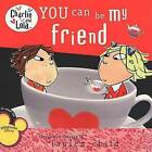 You Can Be My Friend by Lauren Child (Paperback / softback)