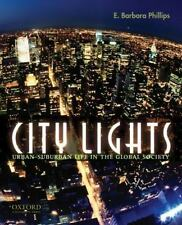 City Lights : Urban-Suburban Life in the Global Society by E. Barbara Phillips (2009, Paperback)