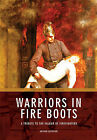 Warriors in Fire Boots: A Tribute to the Valour of Firefighters by Arthur Lockyear (Paperback, 2011)