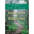 Sensitive to Listen and Willing to Obey by Doris M Arwine (Hardback, 2014)