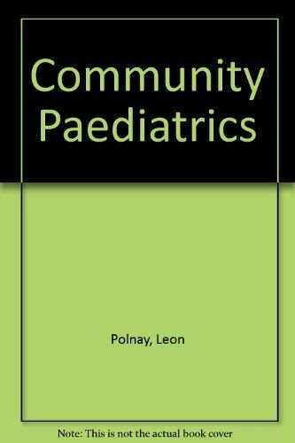 Community Paediatrics By Leon Polnay, David Hull