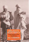 Diplomatic Wanderings: From Saigon to the South Seas by Bill Cordiner (Hardback, 2003)