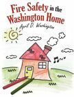 Fire Safety in The Washington Home 9781434300546 Paperback