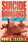 Suicide Bombings Jihad or Terrorism by Yamin Zakaria 1449030815 Authorhouse
