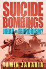 Suicide Bombings - Jihad or Terrorism? by Yamin Zakaria 9781449030810