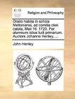 Oratio Habita in Schola Meltoniensi, Ad Comitia Cleri Calata, Maii 16. 1720. Per Alumnum Istius Ludi Primarium. Auctore Johanne Henley, ... by John Henley (Paperback / softback, 2010)