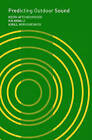 Predicting Outdoor Sound by Kirill Horoshenkov, Kai Ming Li, Keith Attenborough (Hardback, 2006)