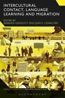 Intercultural Contact, Language Learning and Migration by Bloomsbury Publishing PLC (Paperback, 2016)