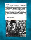 Statutes and Statutory Construction: Including a Discussion of Legislative Powers, Constitutional Regulations Relative to the Forms of Legislation and to Legislative Procedure. Volume 2 of 2 by J G Sutherland (Paperback / softback, 2010)