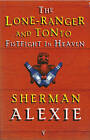Lone Ranger and Tonto Fistfight in Heaven by Sherman Alexie (Paperback, 1997)