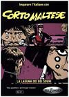 Imparare l'Italiano con i fumetti - Corto Maltese - La laguna dei bei sogni von Hugo Pratt (2016, Taschenbuch)
