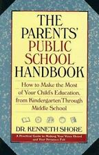 Parents' Public School Handbook: How to Make the Most Out of Your Child's Educat