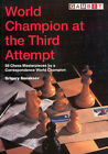 World Champion at the Third Attempt: 59 Chess Masterpieces by a Correspondence World Champion by Grigory Konstantinovich Sanakoev (Paperback, 1999)