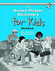 The Oxford Picture Dictionary for Kids: Workbook by Dorothy Bukantz, Joan Ross Keyes (Paperback, 1998)