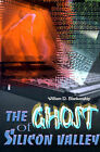 The Ghost of Silicon Valley by William D Blankenship (Paperback / softback, 2000)