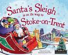 Santa's Sleigh is on its Way to Stoke on Trent by Eric James (Hardback, 2015)