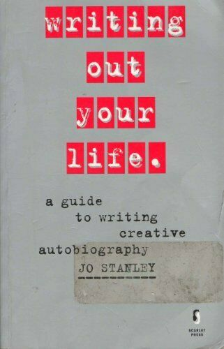 Writing Out Your Life: A Guide to Writing Creative ... by Stanley, Jo 1857270738