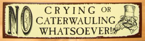 No Crying Caterwauling TIN SIGN teacher dentist doctor office wall art decor OHW