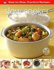 Step-by-Step Practical Recipes: Slow Cooker by Flame Tree Publishing (Paperback, 2013)