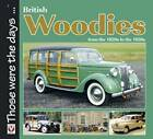 British Woodies: From the 1920s to the 1950s by Colin Peck (Paperback, 2008)