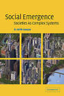 Social Emergence: Societies As Complex Systems by R. Keith Sawyer (Paperback, 2005)