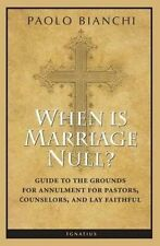 When Is Marriage Null?: Guide to the Grounds of Matrimonial Nullity for Pastors,