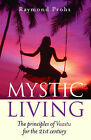 Mystic Living: The Principles of Vaastu for the 21st Century by Raymond Prohs (Paperback, 2007)