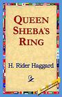 Queen Sheba's Ring by Sir H Rider Haggard (Hardback, 2006)