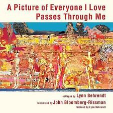 A Picture of Everyone I Love Passes Through Me by John Bloomberg-Rissman and...