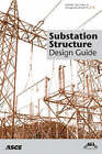 Substation Structure Design Guide by American Society of Civil Engineers (Paperback, 2009)