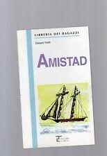 """amistad - libreria dei ragazzi -La spiga"""" - libri nuovi"""