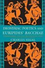 Dionysiac Poetics and Euripides'  Bacchae by Charles Segal (Paperback, 1997)