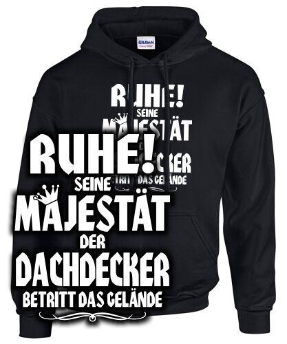 Sua Maestà il Dachdecker Felpa frase divertente abbigliamento professionale maestro