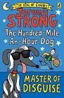 The Hundred-Mile-An-Hour Dog: Master of Disguise by Jeremy Strong (Paperback, 2016)