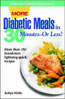 More Diabetic Meals in 30 Minutes-or Less! by Robyn Webb (Paperback, 2000)