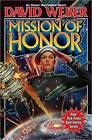 Mission of Honor by David Weber (Hardback, 2010)