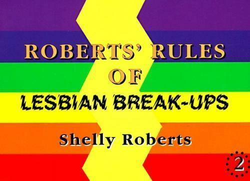 Roberts' Rules of Lesbian Break-Ups by Shelly Roberts