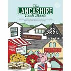The Lancashire Cook Book: A Celebration of the Amazing Food & Drink on Our Doorstep by Karen Dent (Paperback, 2016)