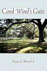 Cool Wind's Gate by Wayne A Bernard Sr (Paperback / softback, 2012)